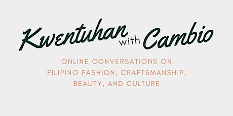 Kwentuhan With Cambio: A Conversation On Filipino ARTISTRY tickets