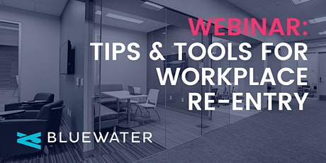 Back To Work: Tips & Tools for Workplace Re-Entry tickets