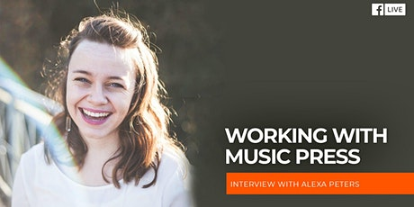 Working with Music Press an Interview with Alexa Peters tickets