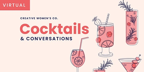 Virtual Cocktails & Conversations | Creative Women's Co. July 2020 tickets
