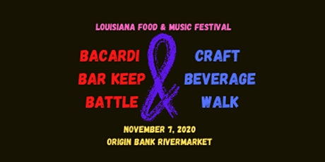 Louisiana Food & Music:  Bacardi Bar Keep Battle/Craft Beverage Tastings tickets