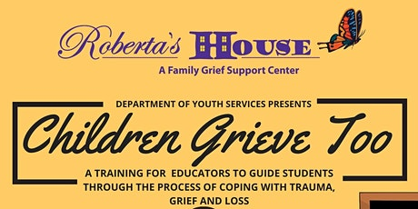 """Children Grieve Too"" a  Guided Training for  Educators tickets"