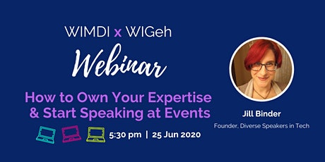 WIMDIxWIGeh Webinar - How to Own Your Expertise & Start Speaking at Events tickets