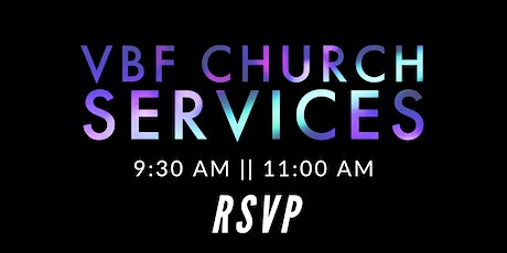 VBF EAST CAMPUS - MAIN SANCTUARY - 9:30 AM & 11:00 AM tickets