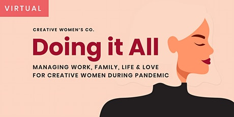 Doing It All: Managing Work, Family, Life & Love During Pandemic tickets