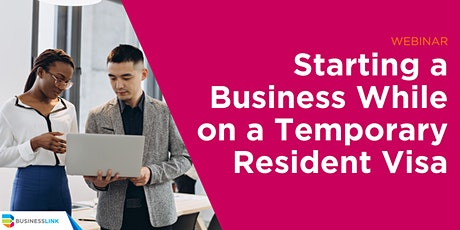 Starting a Business While on Temporary Resident Visa Webinar tickets