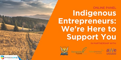 Indigenous Entrepreneurs: We're Here to Support You tickets