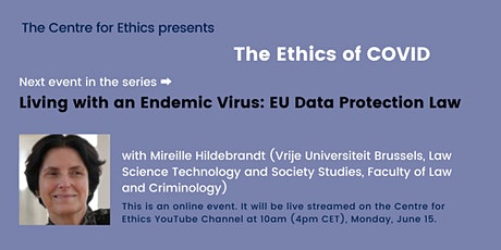 Living with an Endemic Virus: EU Data Protection Law (The Ethics of COVID) tickets