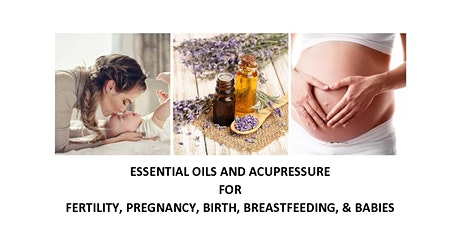 Safe Use of Essential Oils and Acupressure for Pregnancy/Childbirth/Infants tickets