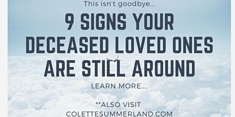 9 Signs Your Deceased Loved Ones Are Still Around tickets
