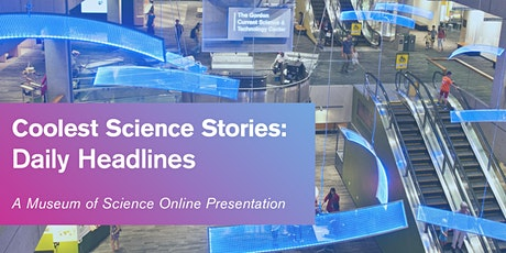 Coolest Science Stories: Daily Headlines - #livestream tickets