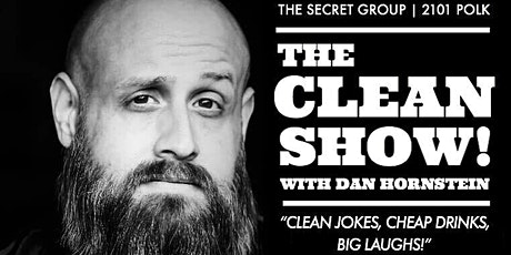 THE CLEAN SHOW: Clean Jokes, Cheap Drinks, Big Laughs! with Dan Hornstein tickets