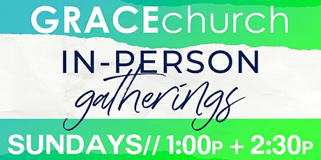 GRACEchurch In-Person Gathering- June 7th @ 2:30 pm tickets