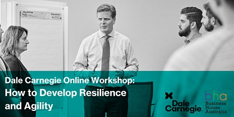 Dale Carnegie | How to Develop Resilience and Agility - BHA Workshop tickets