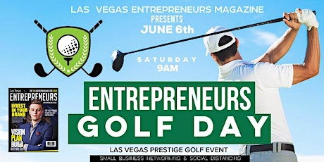"""ENTREPRENEURS GOLF DAY [LAS VEGAS] """"Networking and Social Distancing""""  tickets"""