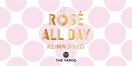 Rosé All Day Reimagined! tickets