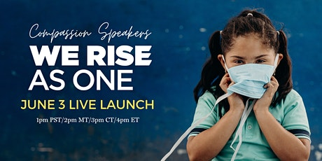 Live Launch: We Rise As One with the Compassion Speaker Team tickets