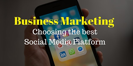Choosing the Best Social Media Platform for Your  Business tickets