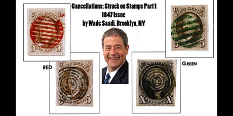 Cancellations: Struck on Stamps Part 1-1847 Issue  By Wade Saadi, NY tickets