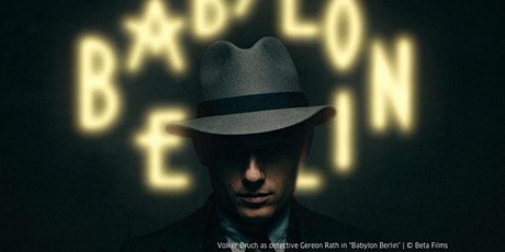 Watch-Klatsch: Babylon Berlin, Season Two, Ep.1-3 tickets