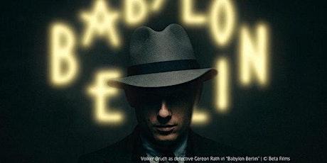 Watch-Klatsch: Babylon Berlin, Season Two, Ep. 7-8 tickets