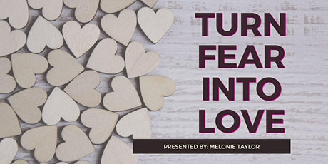 Turn Fear Into LOVE tickets