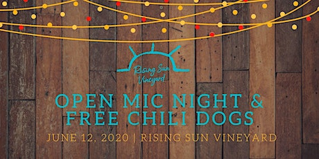 Open Mic Night and Free Chili Dogs at Rising Sun Vineyard tickets