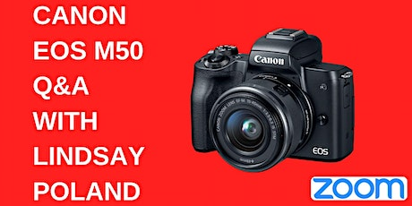 Canon EOS M50 Q and A with Lindsay Poland tickets