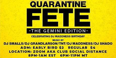 Quarantine Fete:The Gemini Edition  (Soca & Dancehall) tickets