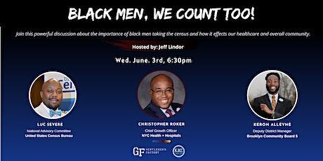 Black Men, We Count Too! tickets