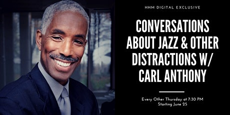 Conversations About Jazz and Other Distractions with Carl Anthony tickets