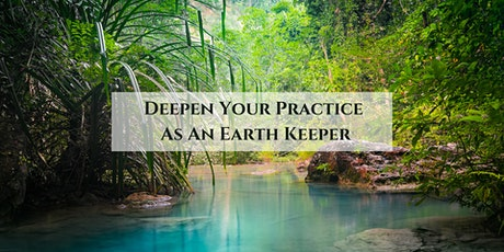 Earth Keeper - Deepen Your Relationship As An Earth Keeper tickets