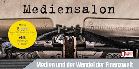 Berliner Mediensalon: Medien und  der Wandel der Finanzwelt Tickets