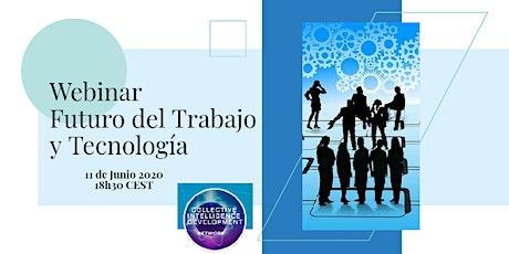 Webinar: Futuro del Trabajo y Tecnología (gratuito) entradas