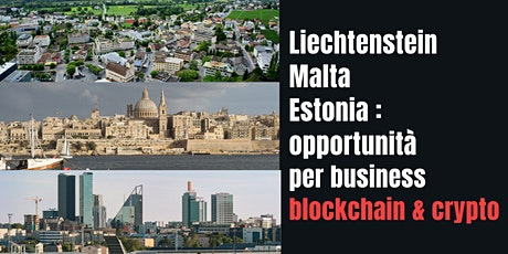Liechtenstein, Malta, Estonia: opportunità per business blockchain e crypto biglietti