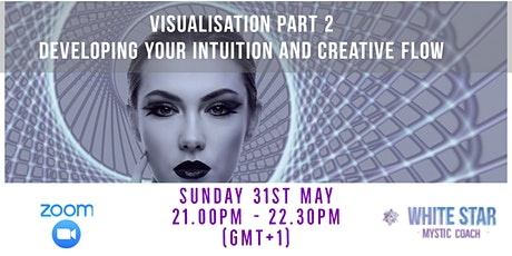 Visualisation Part 2. Developing your  Intuition & Creative Flow tickets