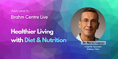 Webinar: Healthier Living with Diet & Nutrition tickets