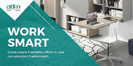 WORK SMART - Come creare il perfetto ufficio per lavorare da casa biglietti