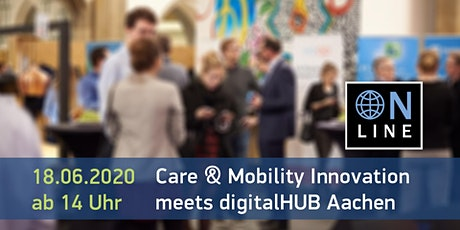 Online-Event: Care and Mobility Innovation meets digitalHUB Aachen Tickets