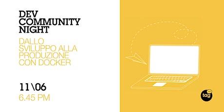 Dev Community Night | Dallo sviluppo alla produzione con Docker biglietti