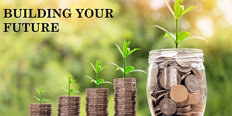 ONLINE FINANCIAL SEMINAR: Building Your Future, May 31, Sunday, 1PM tickets