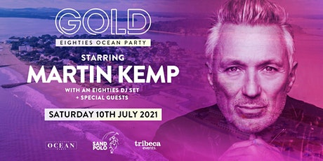 'GOLD eighties ocean party 2021' at Sandbanks (starring Martin Kemp) tickets