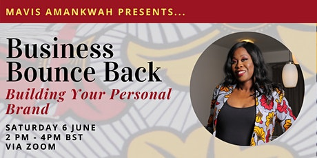 Mavis Amankwah's Business Bounce Back:  Building your Personal Brand tickets