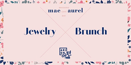 Arion Jewelry Brunch @ Mae Aurel / LATE RISERS 13 -  15 Uhr Tickets