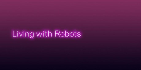 Living with Robots tickets