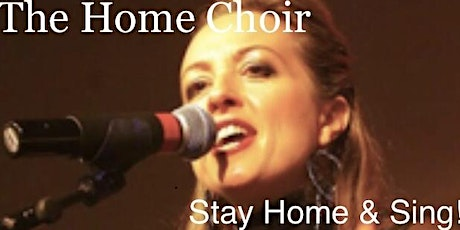 The Home Choir - Stay Home & Sing Online tickets