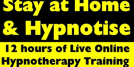 Stay At Home & Hypnotize - 4 Day ONLINE Hypnotherapy & NLP Hypnosis Course tickets