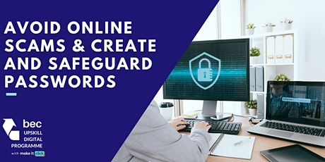 Avoid Online Scams & Create and Safeguard Passwords tickets
