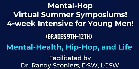 Mental-Hop Virtual Summer Symposiums: 4-week Intensive for Young Men! tickets