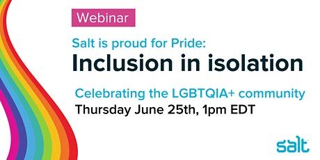 Salt is proud for Pride: Inclusion in isolation tickets